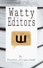 Watty Editors + Story Promotion (Editor and cover making is CLOSED) by Feather_Stripe_CasH