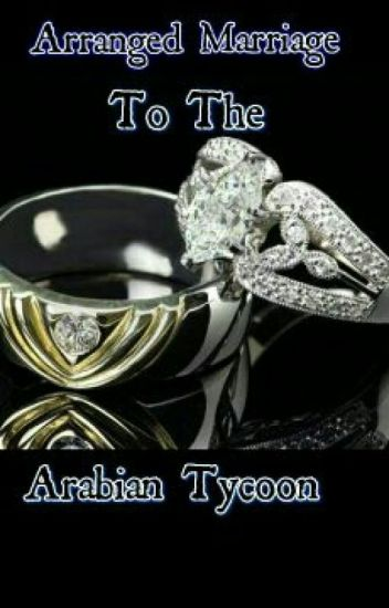 Arranged Marriage To The Arabian Tycoon