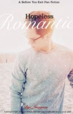 HOPELESS ROMANTIC by BYE_Imagines