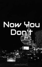 Now You Don't *Now You See Me fanfiction* by aveclaire1