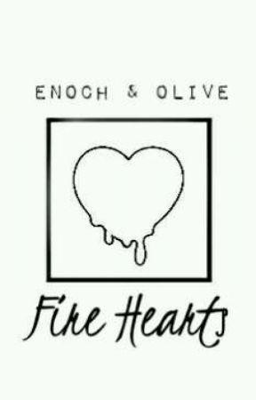 Enoch X Olive | Fire hearts by wegottarunner