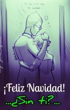 ¡Feliz Navidad!...¿Sin ti?....[One Shot] by Jime_Agreste
