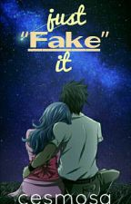 Just Fake It by Cesmosa