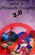 Razones para odiar a Marinette/LadyBug 2.0 by -jxyrx