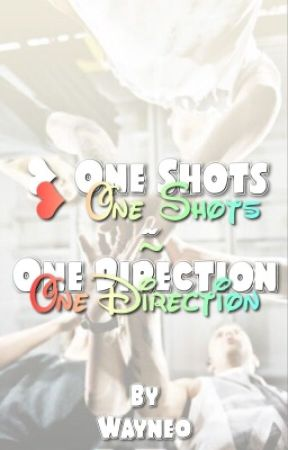 ❥ One Shots ~ One Direction  by SimplyVani