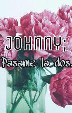 Johnny; Pasame la dos ~Brohnny  by ShaylorIsReal