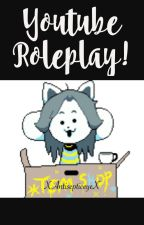 YouTuber Roleplay by XAntisepticeyeX