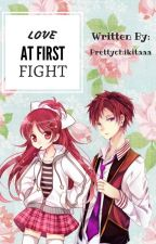 Love at First Fight by Prettychikitaaa