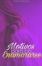Motivos para NO enamorarse © #PGP2017 by queenparasito_