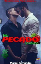 🍎Meu Pecado de CUNHADO  (Romance Gay)  by MarcelFernandes6