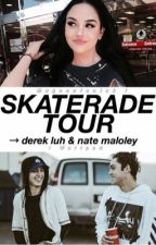 Skaterade Tour → d.l & n.m by princessrsx