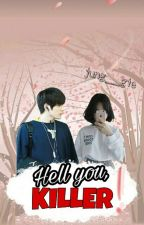 [Taeyong Fanfiction] Hell you, killer!  by jung__gie