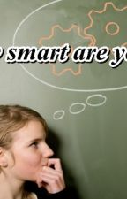 How smart are you? by jun-e90