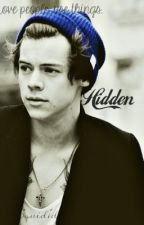 Hidden- Harry Styles Fanfiction by Squid1d