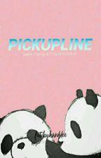 PICKUPLINE by fatihahnrddee