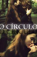 O CÍRCULO ( Romance Lésbico e Mistério) by _Arikel