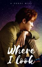 Where I look » A Donde Mire  | PoderesAu! {BaekYeol/ChanBaek} by Baekachu3u