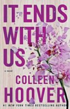 It Ends With Us-Colleen Hoover by PookyBear5598