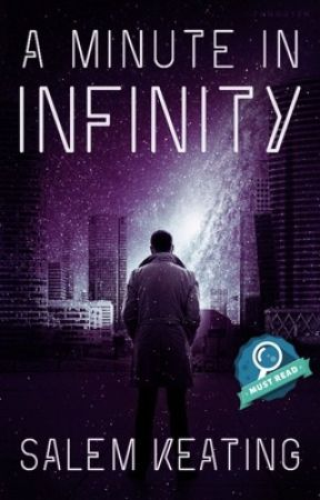 A Minute In Infinity by salemkeating