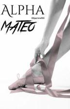 Alpha Mateo by xxJasmine1xx