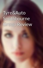 Tyre&Auto Southbourne Group Review by daisyjanefuentes9