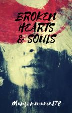 Broken Hearts and Souls by Mansonmarie178