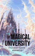 Magical university (ON HOLD) by ZylyreeYlyzaMarquez