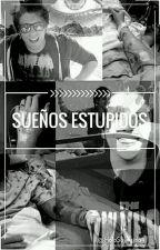 SUEÑOS ESTUPIDOS. ×RDG× by HolaSoyFrida4