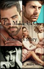 Love Makes Us One (Part 2 of Four Makes One) Ronnie's Story(Completed) by K_Williams1
