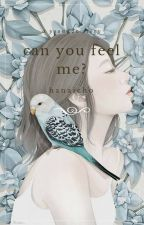 Can you feel me? - y.m by hanaicho
