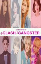 The Clash of the Gangsters [On-going] by katekathanash