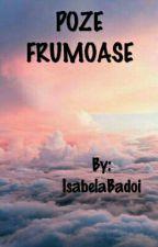POZE FRUMOASE by IsabelaBadoi