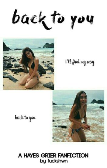 back to you ↬ hayes grier