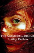 The Assassins Daughter: Hailey Barton by Meghan0523
