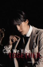 Can We Will Be Together? [PRIVATE] [HIATUS] by Ratnapuspitaz