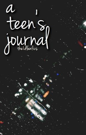 a teen's journal | rants by the1dfanfics