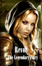 Revoll, The Legendary Fairy by MarttinLothus