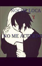 NOCHE LOCA Y NO ME ACUERDO.  ( sasusaku)  by daisure12
