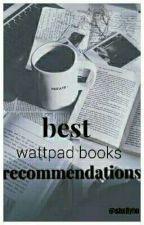 BEST WATTPAD BOOK RECOMMENDATIONS by shxllyho