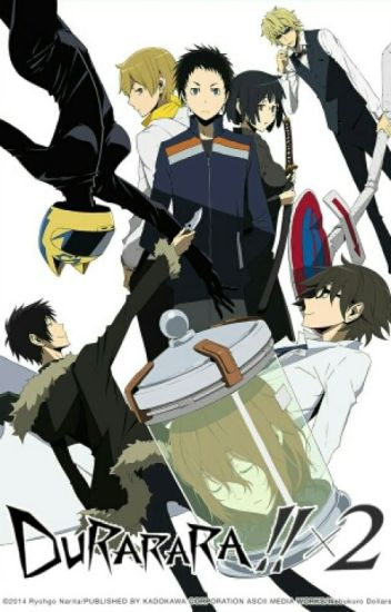 Durarara comes to my world? ~ON HOLD~