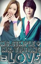 Ms. Simple + Mr. Yabang = Love?! by ilovetwentyseven