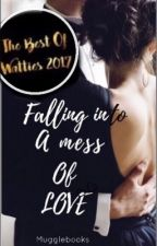 Falling Into A Mess Of Love | ✓ by mugglebooks