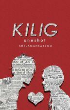Kilig (one-shot) by SheLaughsATYou