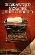 UNDISCOVERED GEMS: THE GENUINE EDITION by PatchOfLight