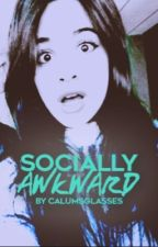 Socially Awkward (Camila/You) Au by CalumsGlasses