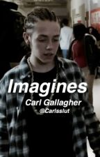 Imagines ; Carl Gallagher  by Carlsslut