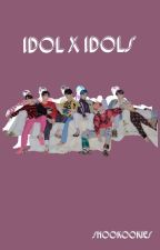 Idol x Idols ( BTS x Idol! Reader) #WATTYS2017 by shookookies
