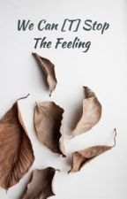 We Can [ T ]  Stop The Feeling  by fathinahfakhria