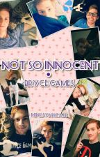 Not So Innocent • Bryce Games x Reader by Mini_Syndicate