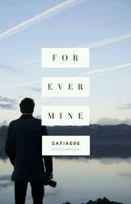 Forever Mine by safia696